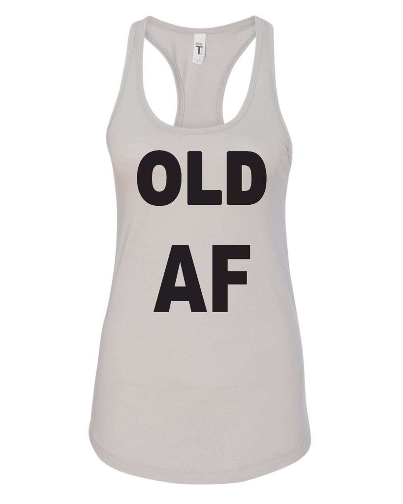 Womens Old AF Grapahic Design Fitted Tank Top Funny Shirt Small / Silver