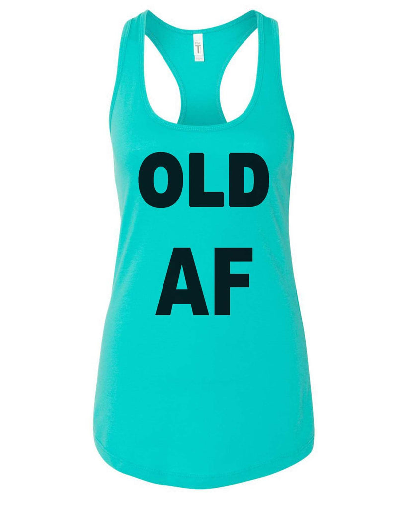 Womens Old AF Grapahic Design Fitted Tank Top Funny Shirt Small / Sky Blue