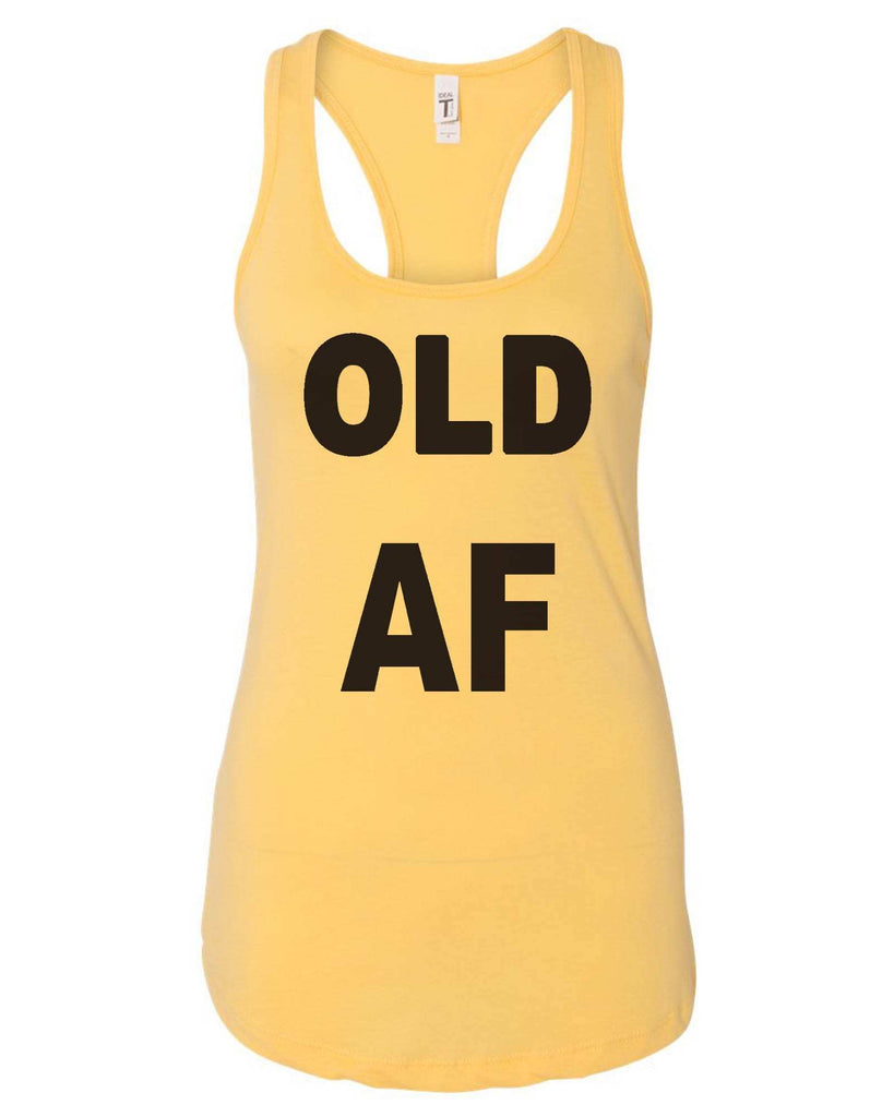 Womens Old AF Grapahic Design Fitted Tank Top Funny Shirt Small / Yellow