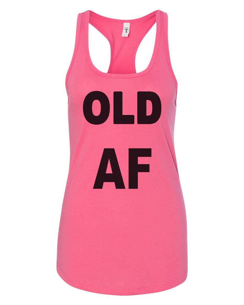 Womens Old AF Grapahic Design Fitted Tank Top Funny Shirt Small / Fuchsia