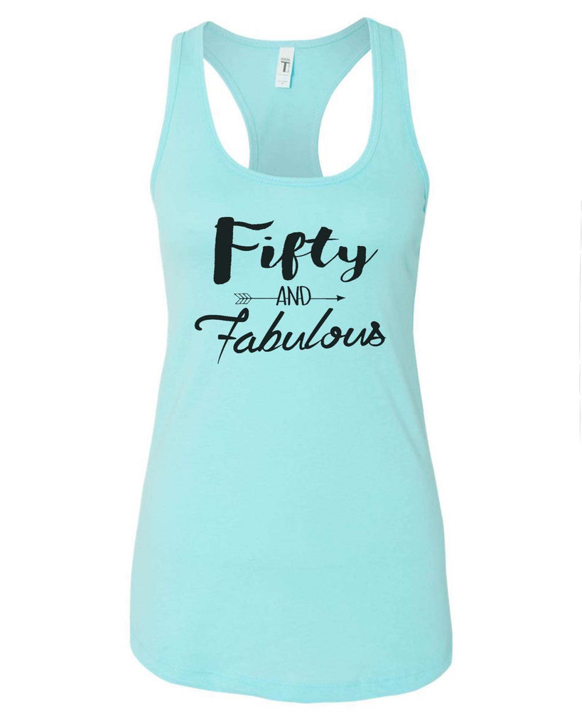 Womens Fifty And Fabulous Grapahic Design Fitted Tank Top Funny Shirt Small / Cancun