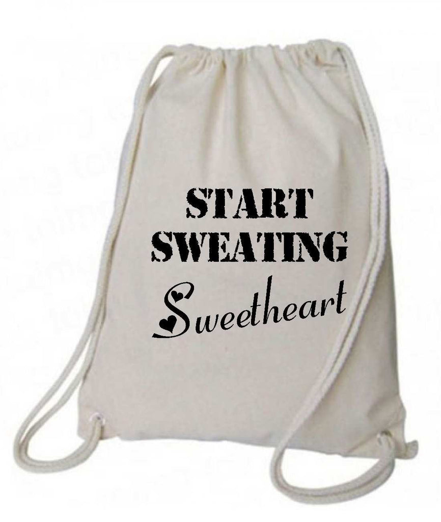 "Drawstring Gym Bag  ""Start Sweating Sweetheart""  Funny Workout Squatting Gift Funny Shirt Natural Canvas Bag 14"" x 18"""