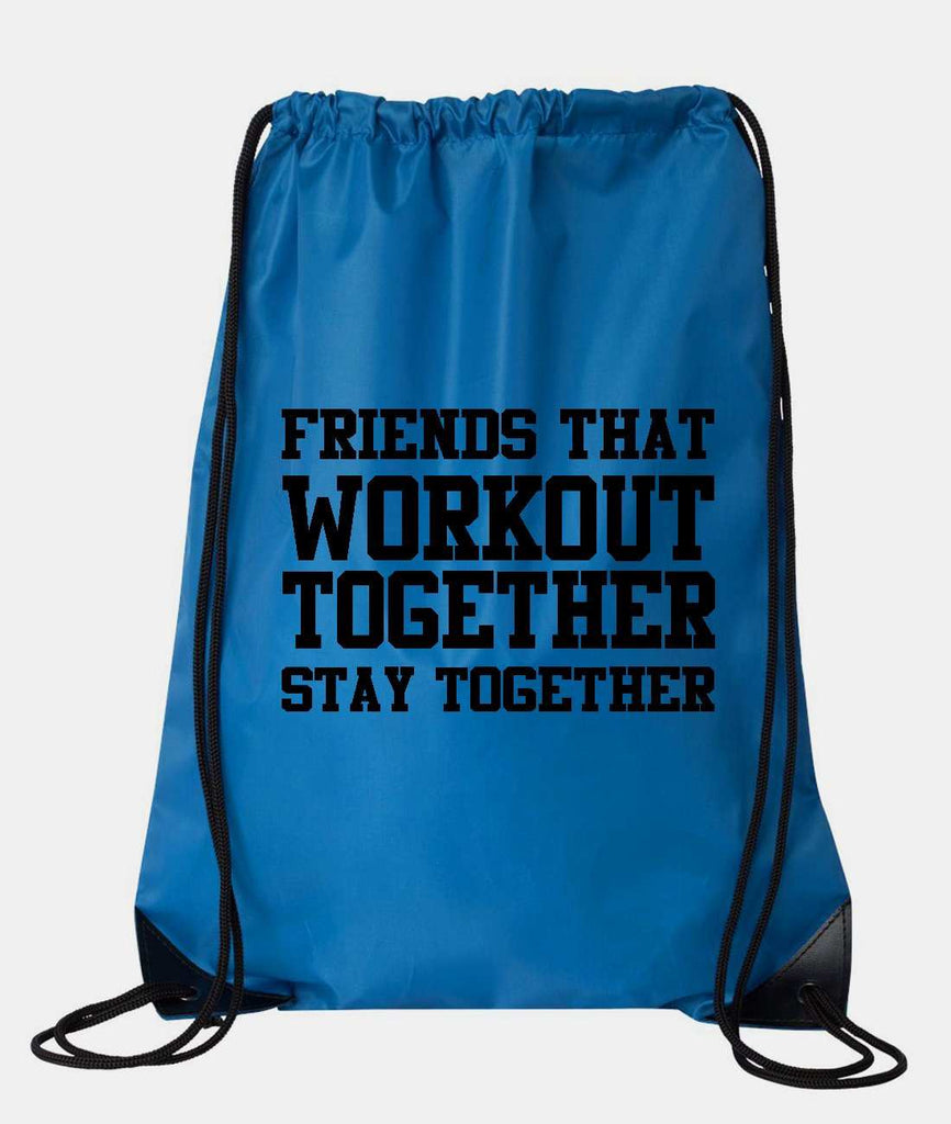 "Drawstring Gym Bag  ""Friends That Workout Together Stay Together""  Funny Workout Squatting Gift Funny Shirt Blue Nylon Bag 14"" x 18"""