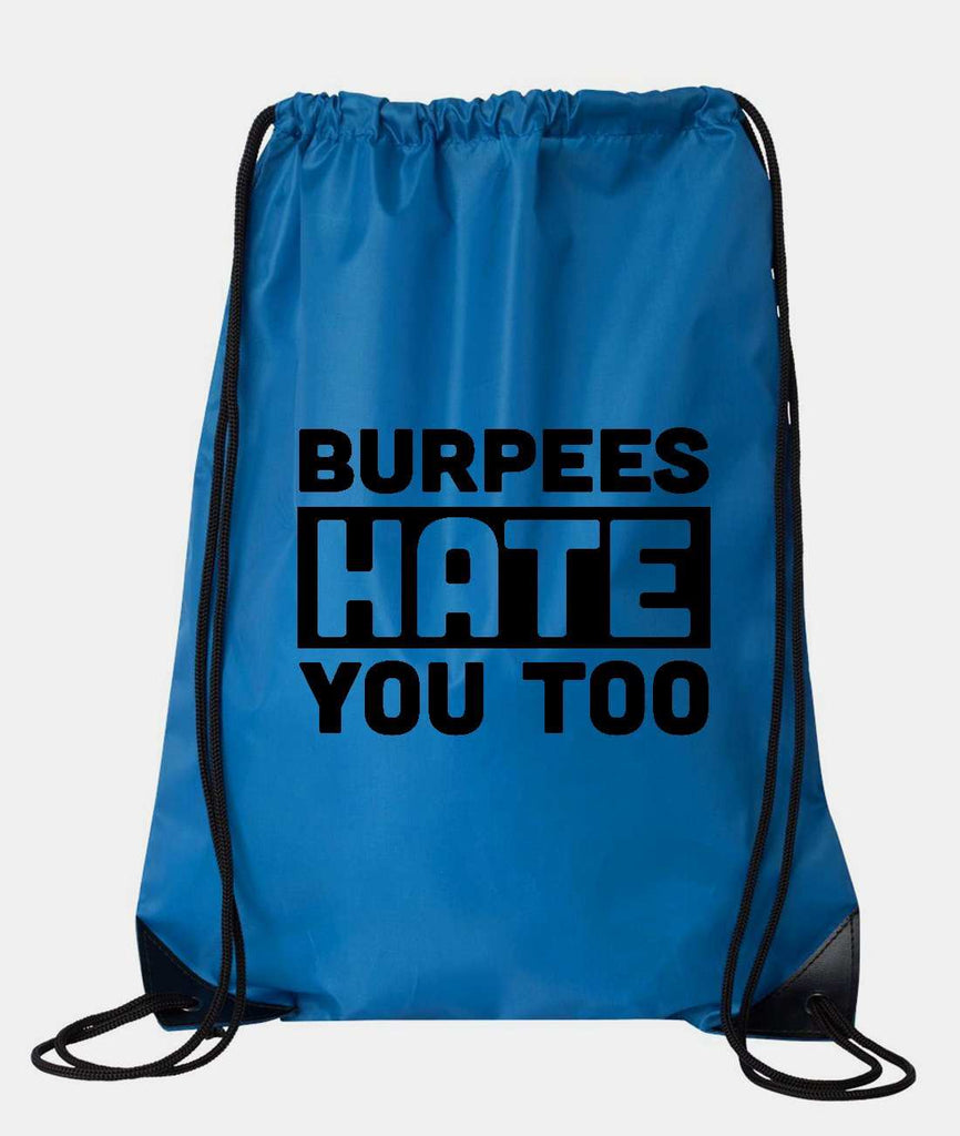 "Drawstring Gym Bag  ""Burpees Hate You Too""  Funny Workout Squatting Gift Funny Shirt Blue Nylon Bag 14"" x 18"""