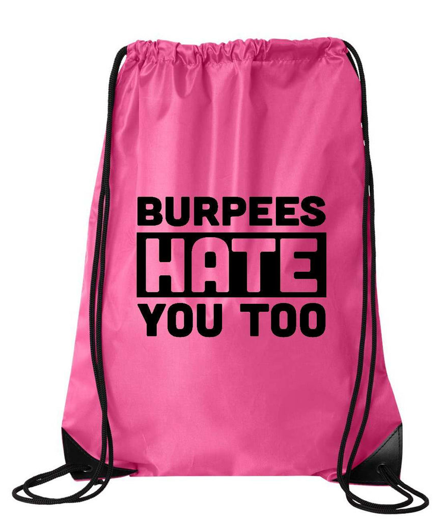 "Drawstring Gym Bag  ""Burpees Hate You Too""  Funny Workout Squatting Gift Funny Shirt Pink Nylon Bag 14"" x 18"""