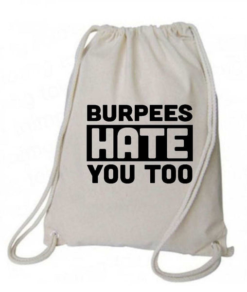 "Drawstring Gym Bag  ""Burpees Hate You Too""  Funny Workout Squatting Gift Funny Shirt Natural Canvas Bag 14"" x 18"""