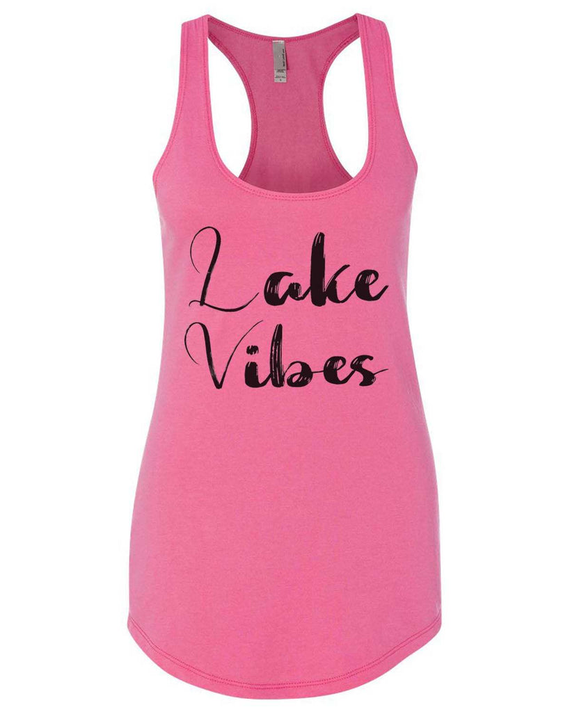 Lake Vibes Womens Workout Tank Top Funny Shirt Small / Hot Pink