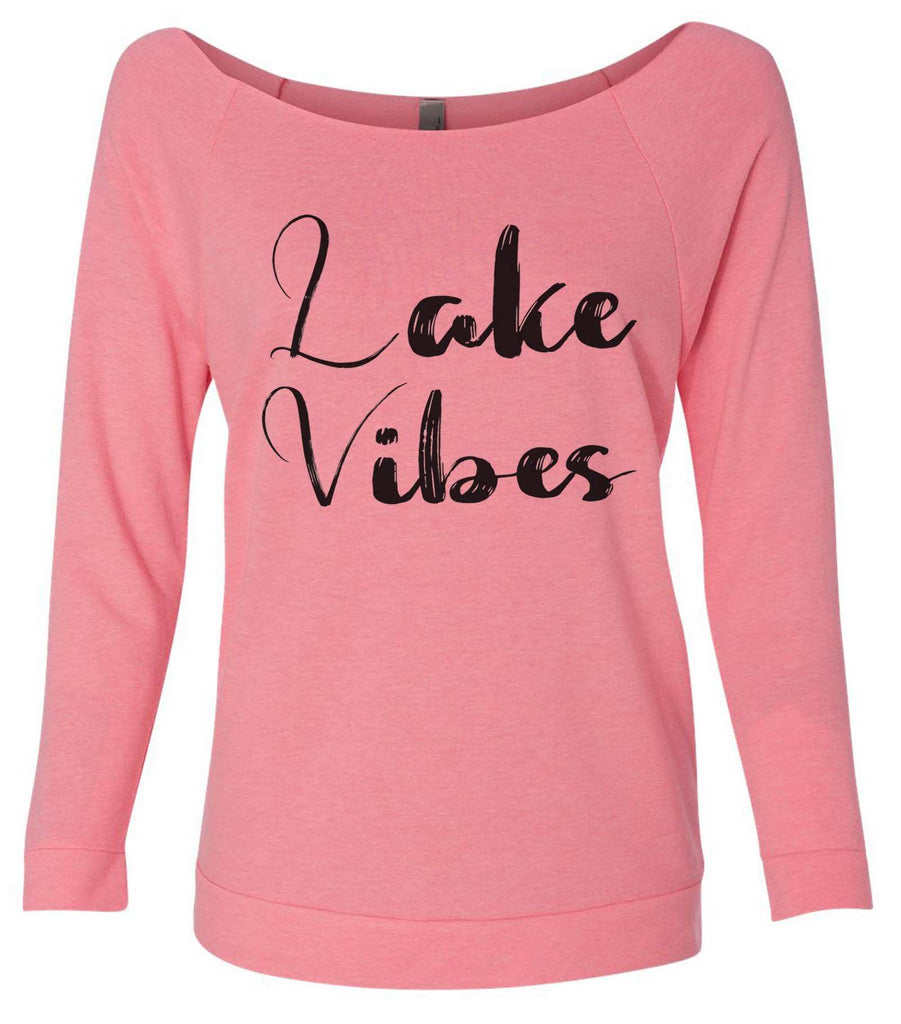 Lake Vibes 3/4 Sleeve Raw Edge French Terry Cut - Dolman Style Very Trendy Funny Shirt Small / Pink