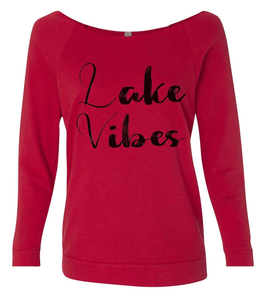 Lake Vibes 3/4 Sleeve Raw Edge French Terry Cut - Dolman Style Very Trendy Funny Shirt Small / Red