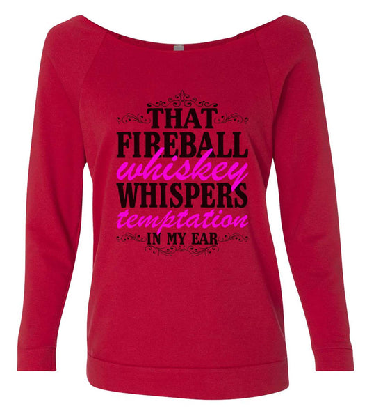 That Fireball Whiskey Whispers Temptation In My Ear 3/4 Sleeve Raw Edge French Terry Cut - Dolman Style Very Trendy Funny Shirt Small / Red