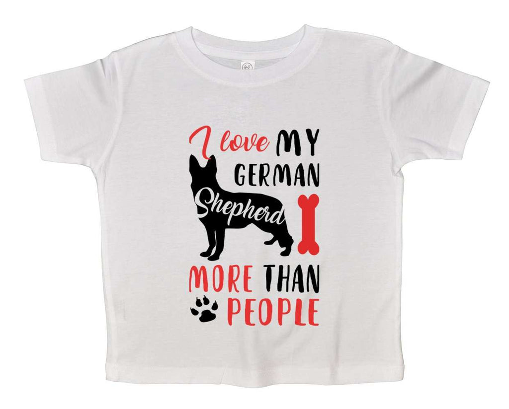 I Love My German Shepherd More Than People Funny Kids bodysuit Funny Shirt 2T White Shirt