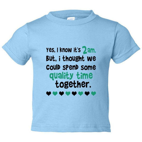 Yes, I Know it's 2 am. But, I Thought We Could Spend Some Quality Time Together. Kids Toddler or Youth T-shirt Top - Game of Thrones Inspired Funny Shirt 12 Month T-Shirt / Baby Blue