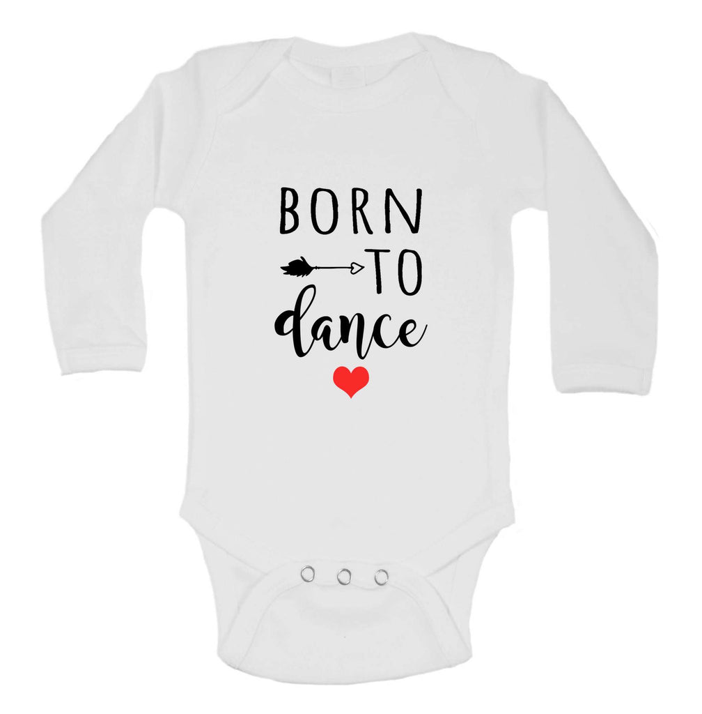 Born To Dance Funny Kids Onesie Funny Shirt Long Sleeve 0-3 Months / White