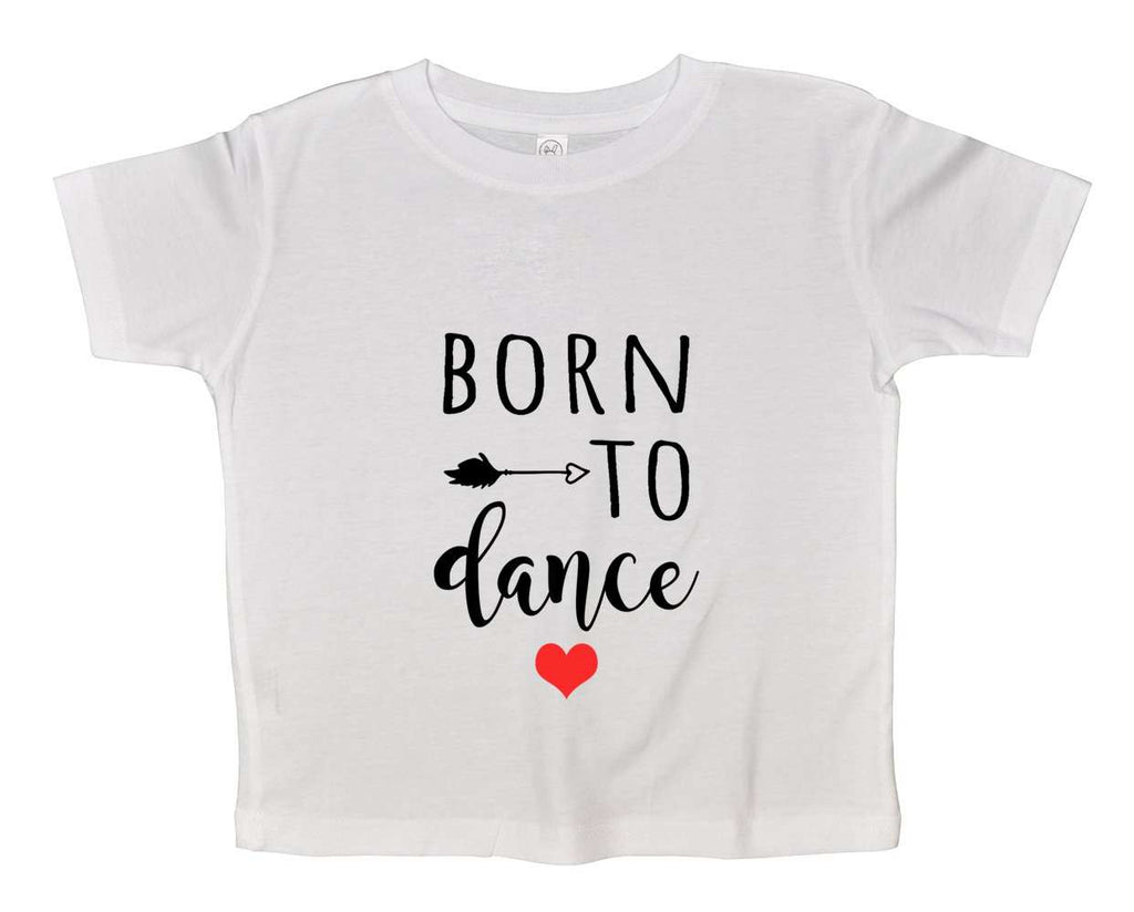 Born To Dance Funny Kids Onesie Funny Shirt 2T White Shirt / White
