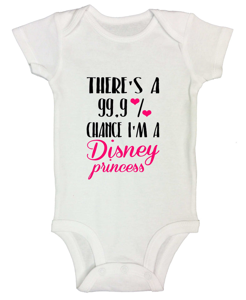 There's A 99.9% Chance I'm A Disney Princess Funny Kids bodysuit Funny Shirt Short Sleeve 0-3 Months / White