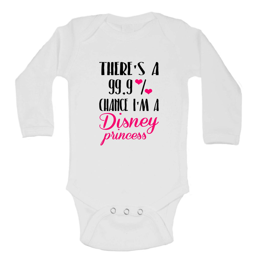 There's A 99.9% Chance I'm A Disney Princess Funny Kids bodysuit Funny Shirt Long Sleeve 0-3 Months / White