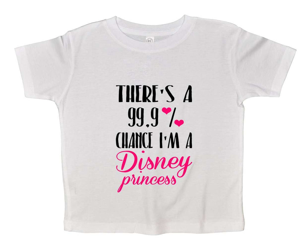 There's A 99.9% Chance I'm A Disney Princess Funny Kids bodysuit Funny Shirt 2T White Shirt / White