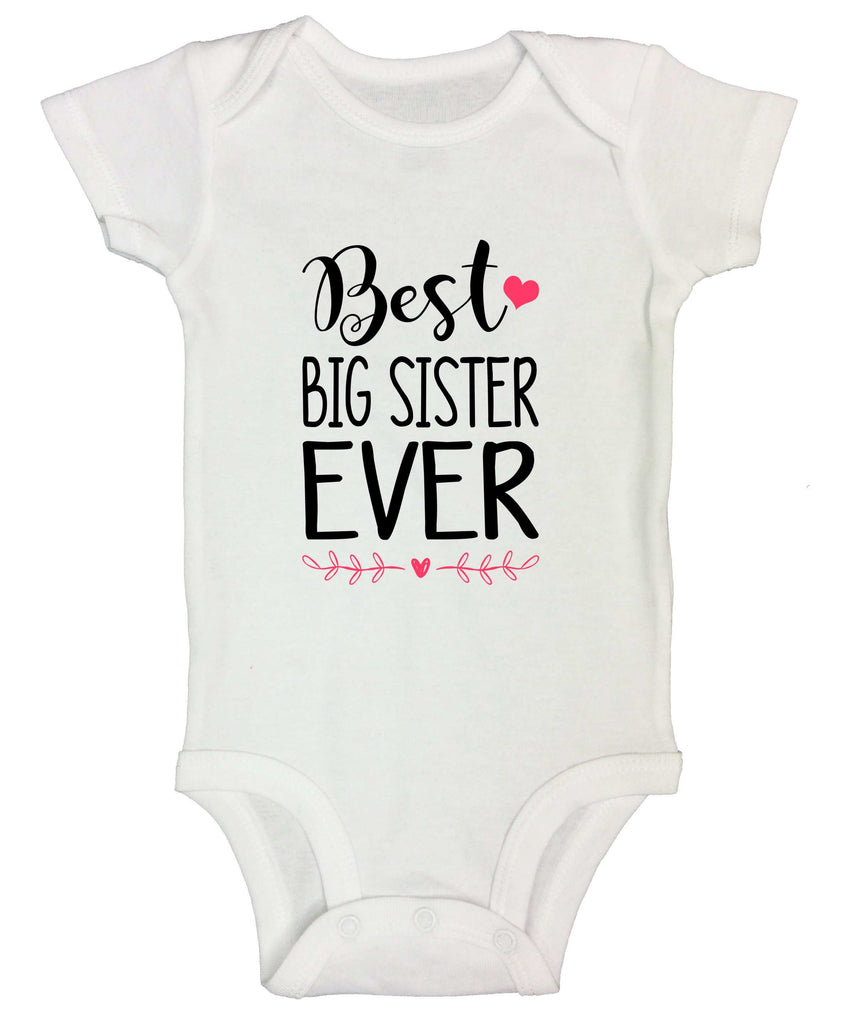 Best Big Sister Ever Funny Kids bodysuit Funny Shirt Short Sleeve 0-3 Months / White