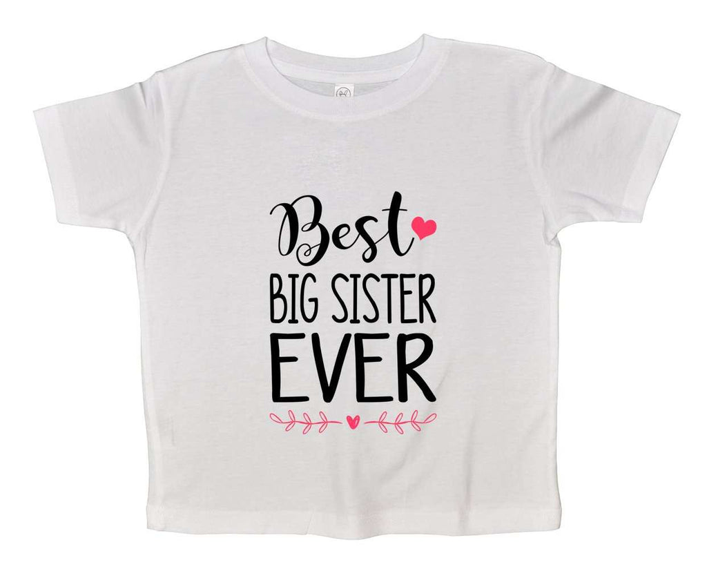 Best Big Sister Ever Funny Kids bodysuit Funny Shirt 2T White Shirt / White
