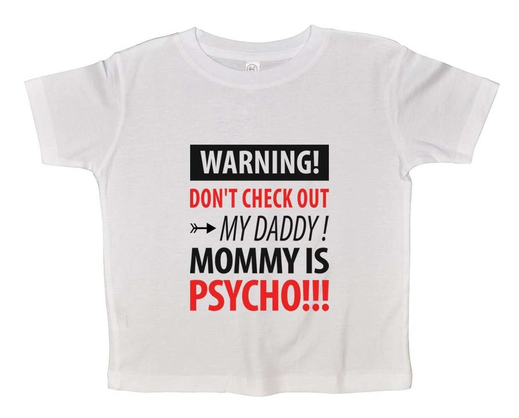 Mommy Is Psycho Funny Kids Onesie Funny Shirt 2T White Shirt