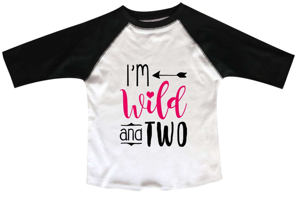 I'm Wild And Two BOYS OR GIRLS BASEBALL 3/4 SLEEVE RAGLAN - VERY SOFT TRENDY SHIRT B995 Funny Shirt 2T Toddler / Black