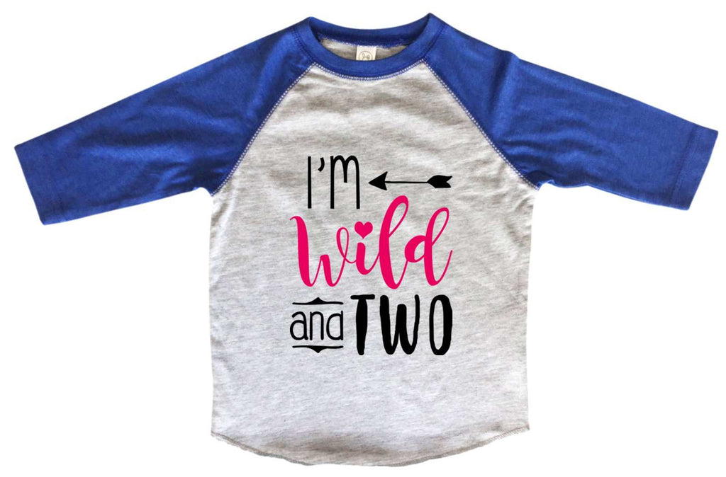 I'm Wild And Two BOYS OR GIRLS BASEBALL 3/4 SLEEVE RAGLAN - VERY SOFT TRENDY SHIRT B995 Funny Shirt 2T Toddler / Blue