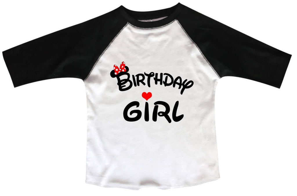 Birthday Girl Disney BOYS OR GIRLS BASEBALL 3/4 SLEEVE RAGLAN - VERY SOFT TRENDY SHIRT B997 Funny Shirt 2T Toddler / Black