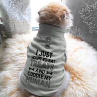 I Just Want To Eat Treats And Cuddle My Human Paw Print Cute Tee - Funny Dog T-Shirt Vest Fleece - Dog Pet Shirt Funny Shirt Extra Small / Grey