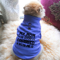 My Mom Is Sooo Obsessed With Me Paw Print Cute Tee - Funny Dog T-Shirt Vest Fleece - Dog Pet Shirt Funny Shirt Extra Small / Blue