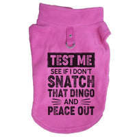 Test Me See If I Don'T Snatch That Dingo And Peace Out Paw Print Cute Dog Tee Funny Shirt