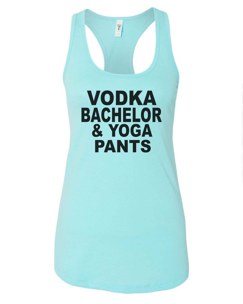 Womens Vodka Bachelor & Yoga Pants Grapahic Design Fitted Tank Top Funny Shirt Small / Cancun