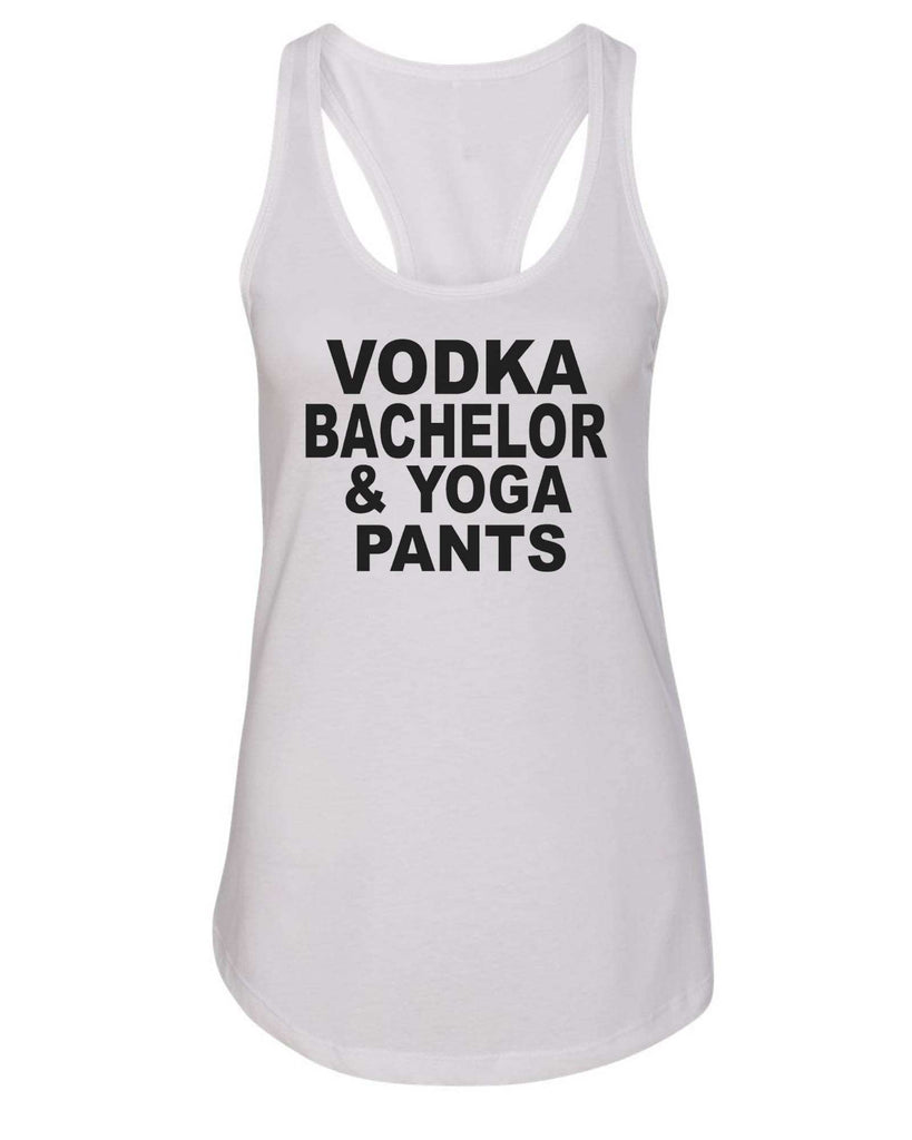 Womens Vodka Bachelor & Yoga Pants Grapahic Design Fitted Tank Top Funny Shirt Small / White