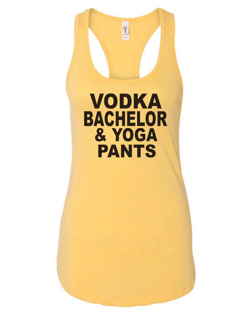 Womens Vodka Bachelor & Yoga Pants Grapahic Design Fitted Tank Top Funny Shirt Small / Yellow