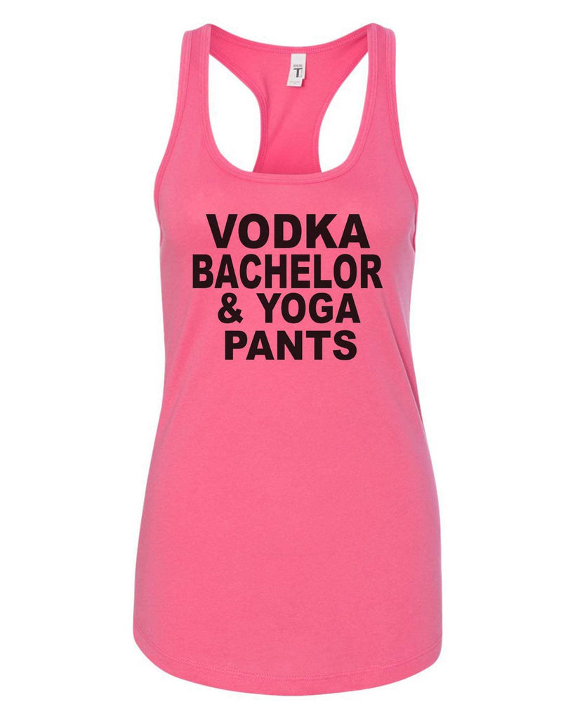 Womens Vodka Bachelor & Yoga Pants Grapahic Design Fitted Tank Top Funny Shirt Small / Fuchsia
