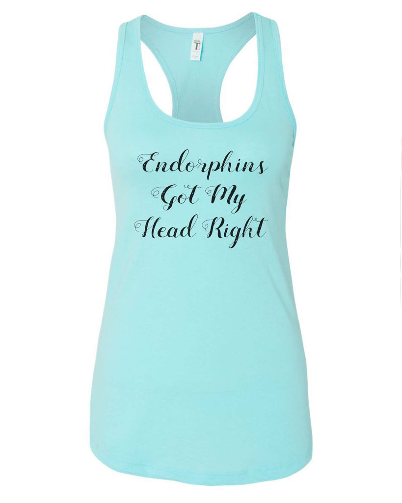 Womens Endorphins Got My Head Right Grapahic Design Fitted Tank Top Funny Shirt Small / Cancun