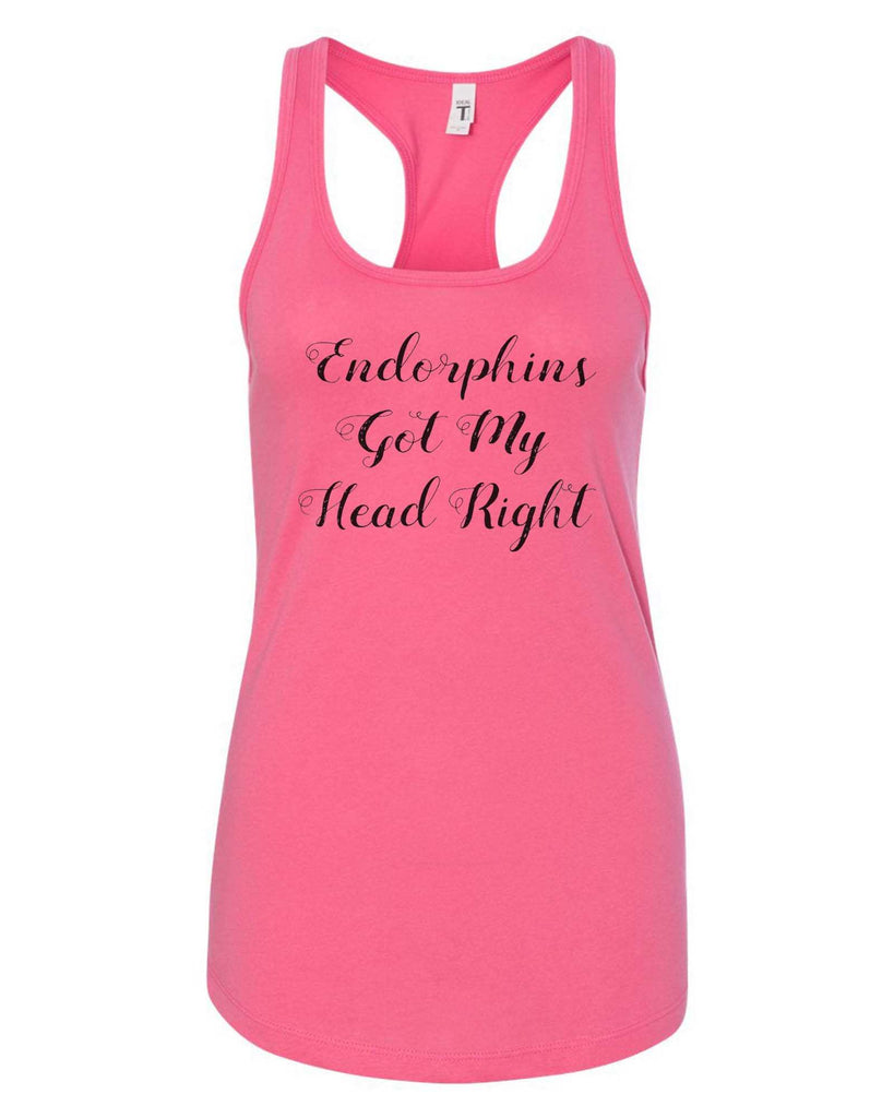 Womens Endorphins Got My Head Right Grapahic Design Fitted Tank Top Funny Shirt Small / Fuchsia
