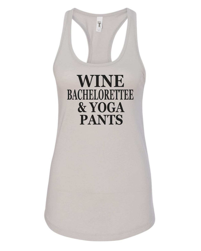 Womens Wine Bachelorettee & Yoga Pants Grapahic Design Fitted Tank Top Funny Shirt Small / Silver