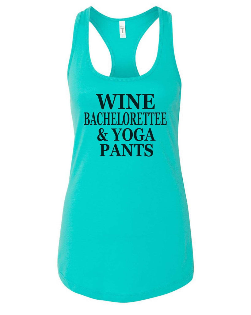 Womens Wine Bachelorettee & Yoga Pants Grapahic Design Fitted Tank Top Funny Shirt Small / Sky Blue