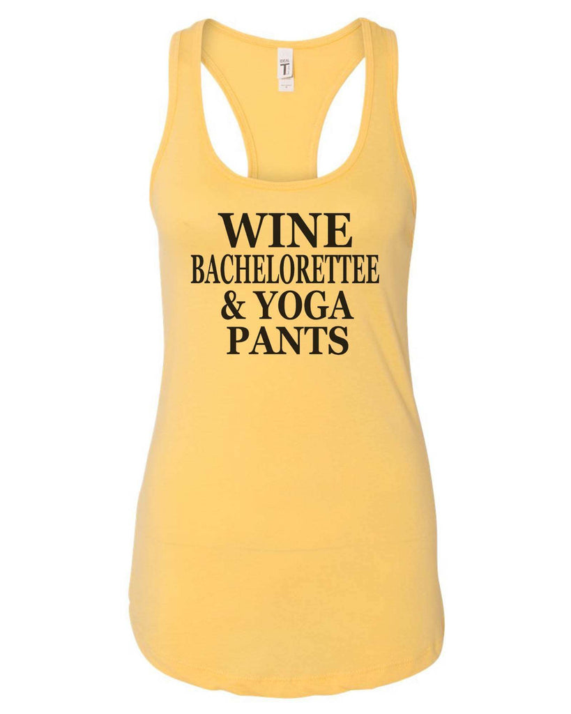 Womens Wine Bachelorettee & Yoga Pants Grapahic Design Fitted Tank Top Funny Shirt Small / Yellow
