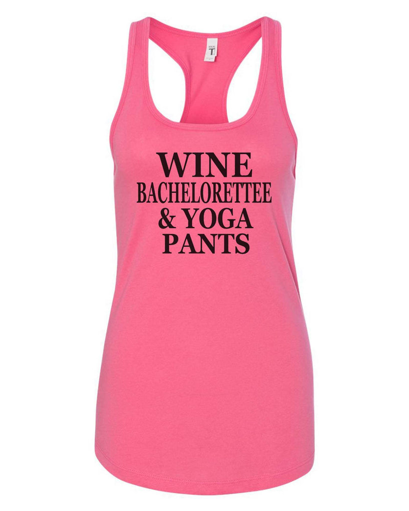 Womens Wine Bachelorettee & Yoga Pants Grapahic Design Fitted Tank Top Funny Shirt Small / Fuchsia