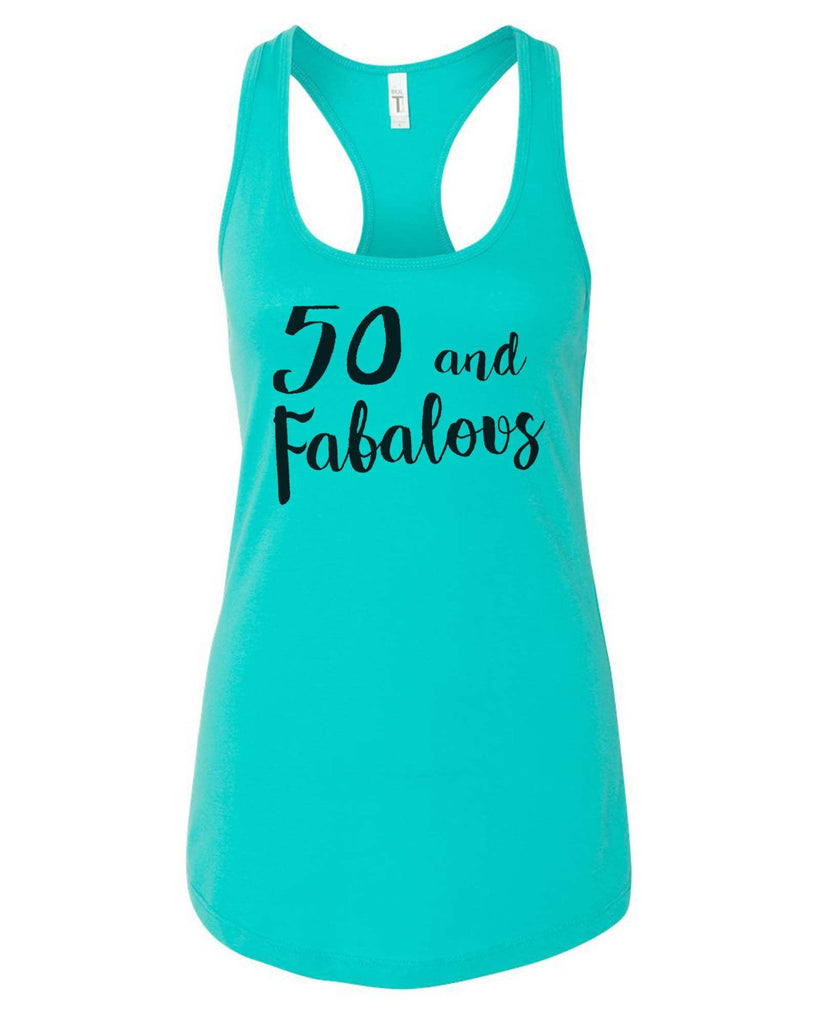 Womens 50 And Fabalous Grapahic Design Fitted Tank Top Funny Shirt Small / Sky Blue
