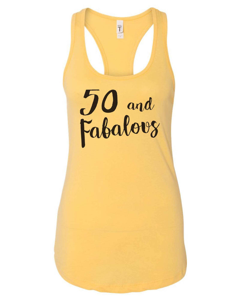 Womens 50 And Fabalous Grapahic Design Fitted Tank Top Funny Shirt Small / Yellow