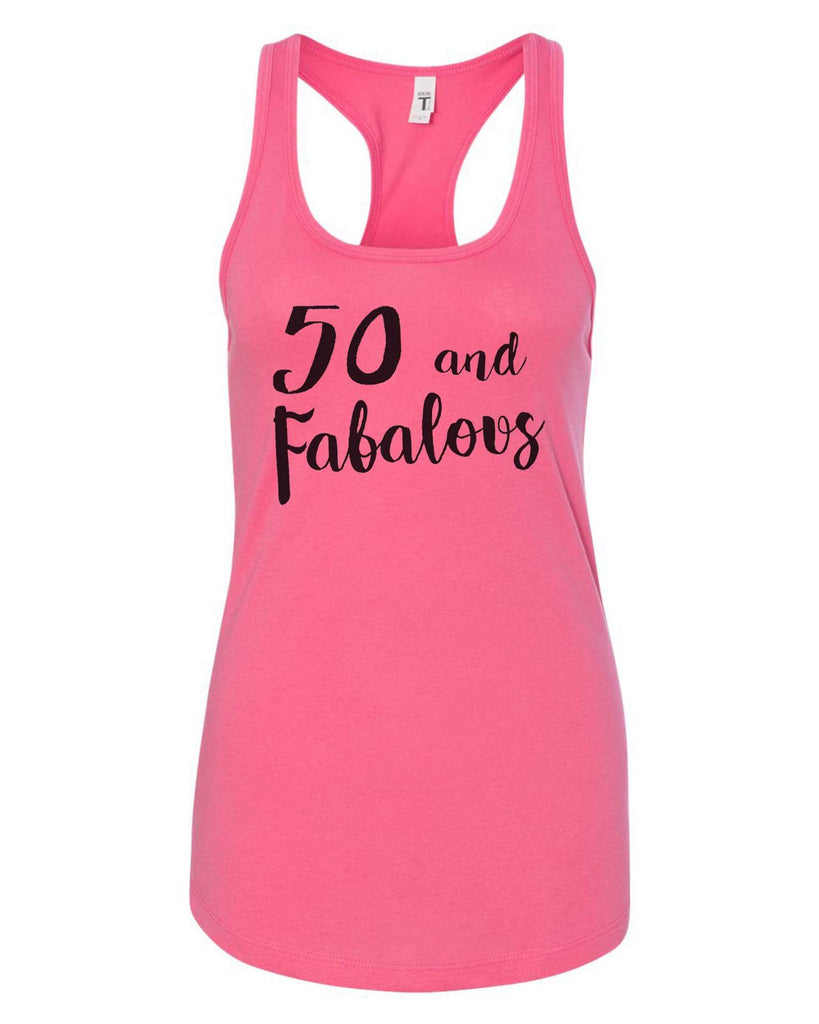 Womens 50 And Fabalous Grapahic Design Fitted Tank Top Funny Shirt Small / Fuchsia