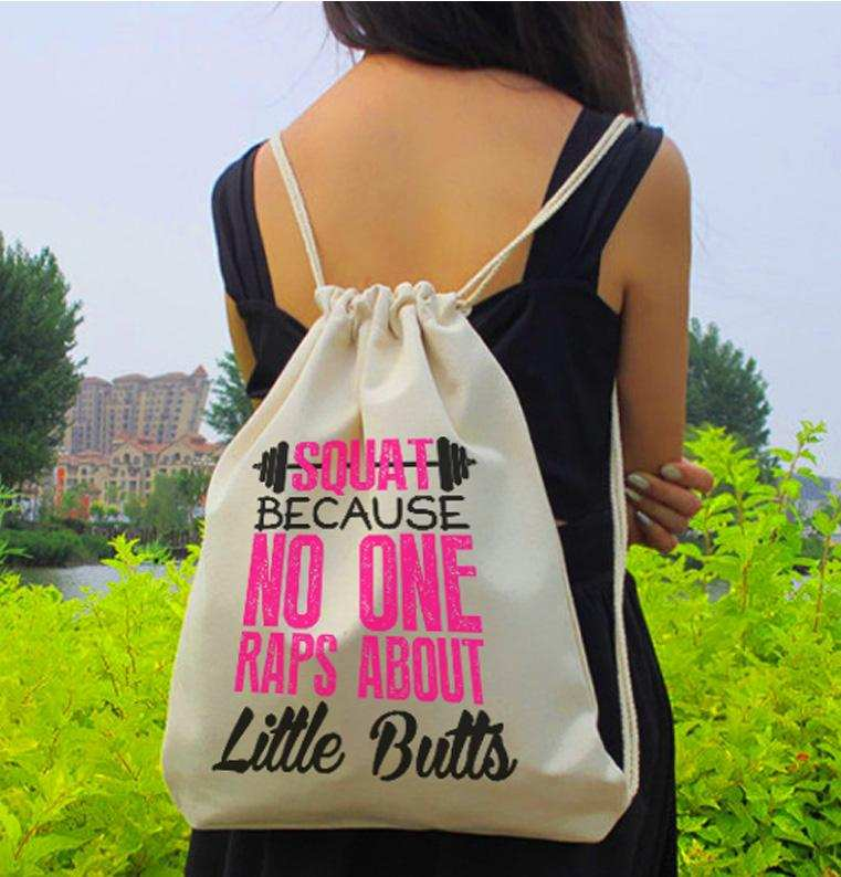 "Drawstring Gym Bag ""Squat Because No One Raps About Little Butts"" Funny Workout Squatting Gift Funny Shirt"