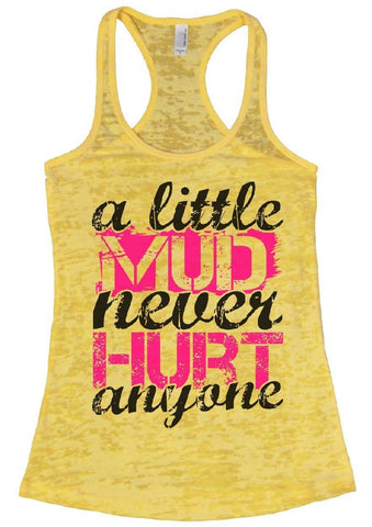 A Little Mud Never Hurt Anyone Burnout Tank Top By Funny Threadz