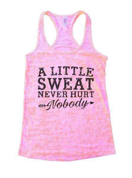 A Little Sweat Never Hurt Nobody Burnout Tank Top By Funny Threadz Funny Shirt Small / Light Pink