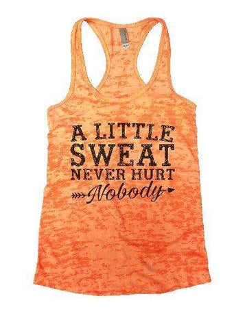A Little Sweat Never Hurt Nobody Burnout Tank Top By Funny Threadz