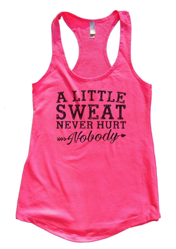 A Little Sweat Never Hurt Nobody Womens Workout Tank Top Funny Shirt Small / Hot Pink