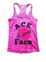 ACE In Your Face Burnout Tank Top By Funny Threadz Funny Shirt Small / Shocking Pink