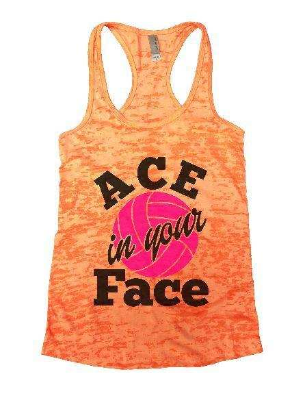ACE In Your Face Burnout Tank Top By Funny Threadz Funny Shirt Small / Neon Orange
